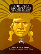 The Two Mountains: An Aztec Legend by Eric…