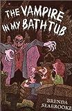 Seabrooke, Brenda: The Vampire in My Bathtub