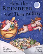 How the Reindeer Got Their Antlers by…