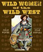 Wild Women of the Wild West by Jonah Winter