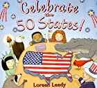 Celebrate the 50 States! by Loreen Leedy