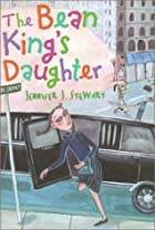 The Bean King's Daughter by Jennifer J.…