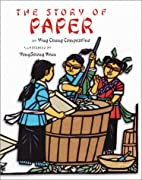 The Story of Paper by Ying Chang Compestine