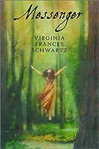 Messenger by Virginia Frances Schwartz