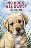 Wallace, Bill: No Dogs Allowed!