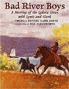 Bad River Boys: A Meeting of the Lakota…