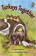 Turkeys Together by Carol Wallace