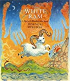 The White Ram: A Story of Abraham And Isaac…