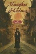 Shanghai Shadows by Lois Ruby