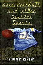Love, Football, and Other Contact Sports by…