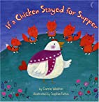 If a Chicken Stayed for Supper by Carrie…