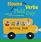 Nouns and Verbs Have a Field Day by Robin…