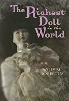 The Richest Doll in the World by Polly M.…