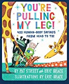 You're Pulling My Leg!: 440 Human-Body…