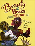Auch, Mary Jane: Beauty and the Beaks: A Turkey's Cautionary Tale
