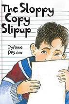 The Sloppy Copy Slipup by DyAnne…