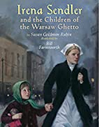 Irena Sendler and the Children of the Warsaw…