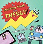 The Shocking Truth about Energy by Loreen…