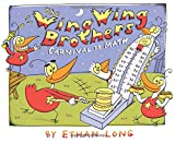 Long, Ethan: The Wing Wing Brothers: Carnival De Math