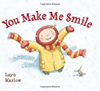 You Make Me Smile by Layn Marlow