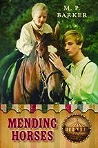 Mending Horses by M. P. Barker