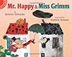 Mr. Happy and Miss Grimm by Antonie…