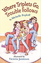 Where Triplets Go, Trouble Follows by…