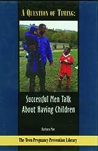 A Question of Timing: Successful Men Talk…