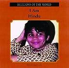 I Am Hindu (Religions of the World (Rosen))…