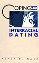 Coping With Interracial Dating by Renea D.…