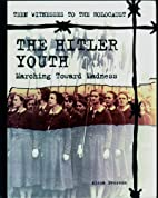 Hitler Youth: Marching Toward Madness by…