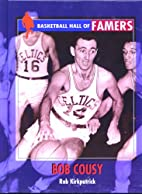 Bob Cousy (Basketball Hall of Famers) by Rob…
