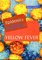 Yellow Fever (Epidemics) by Holly Cefrey