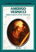 Amerigo Vespucci: Italian Explorer of the…