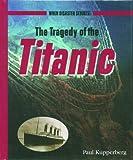 Kupperberg, Paul: The Tragedy of the Titanic (When Disaster Strikes!)