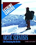 Arctic Scientists: Life Studying the Arctic…