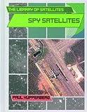 Kupperberg, Paul: Spy Satellites (The Library of Satellites)