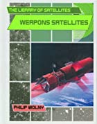 Weapons Satellites (The Library of…