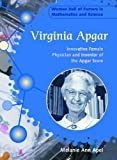 Apel, Melanie Ann: Virginia Apgar: Innovative Female Physician and Inventor of the Apgar Score