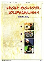High School Journalism by Homer L. Hall