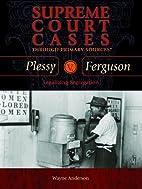 Plessy V. Ferguson: Legalizing Segregation…
