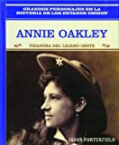Rosen Publishing Group: Annie Oakley: Tiradora Del Lejano Oeste/ Wild West Sharpshooter