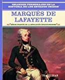 Rosen Publishing Group: Marques De Lafayette: Heroe Frances De LA Revolucion Estadounidense/French Hero of the American Revolution