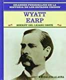 Rosen Publishing Group: Wyatt Earp: Sheriff Del Oeste Americano/Lawman of the American West