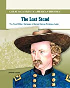 The Last Stand: The Final Military Campaign…