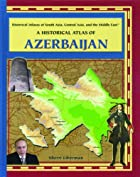 A Historical Atlas of Azerbaijan (Historical…