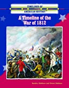 A Timeline of the War of 1812 by Sandra…