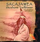 Sacajawea: Shoshone Trailblazer (Famous…