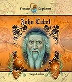 John Cabot (Famous Explorers) by Tanya…