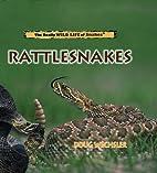 Rattlesnakes (Really Wild Life of Birds of…